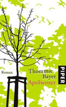 Bayer, Thommie: Aprilwetter