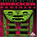Brecker Brothers: Return Of The Brecker Brothers