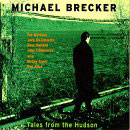 Brecker, Michael: Tales From The Hudson