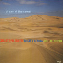 Stiefel, Christoph: Dream Of The Camel