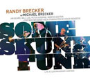 Brecker Brothers: Some Skunk Funk