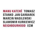 Katché, Manu: Neighbourhood
