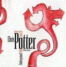 Potter, Chris: Follow The Red Line