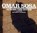 Sosa, Omar: Across The Divide